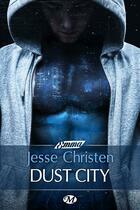 Couverture du livre « Dust city » de Jesse Christen aux éditions Milady
