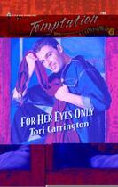 Couverture du livre « For Her Eyes Only (Mills & Boon Blaze) » de Tori Carrington aux éditions Mills & Boon Series