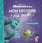 Couverture du livre « Mon histoire du soir ; Monstres & Cie ; l'histoire du film » de Disney aux éditions Disney Hachette