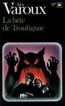 Couverture du livre « La Bete De Troufignac » de Alex Varoux aux éditions Gallimard