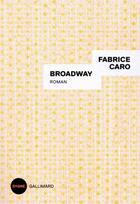 Couverture du livre « Broadway » de Fabrice Caro aux éditions Gallimard