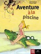 Couverture du livre « Abracadalire ; Aventure A La Piscine » de Rene Gouichoux et Francois Daniel aux éditions Hatier