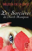 Couverture du livre « Les sorcières de North Hampton t.1 » de Melissa De La Cruz aux éditions Lgf