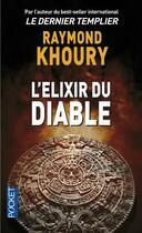 Couverture du livre « L'élixir du diable » de Raymond Khoury aux éditions Pocket