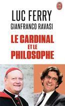 Couverture du livre « Le cardinal et le philosophe » de Luc Ferry et Gianfranco Ravasi aux éditions J'ai Lu