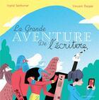 Couverture du livre « La grande aventure de l'écriture » de Ingrid Seithumer et Vincent Bergier aux éditions Actes Sud Junior
