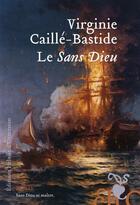 Couverture du livre « Le Sans Dieu » de Virginie Caille-Bastide aux éditions Heloise D'ormesson