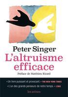Couverture du livre « L'altruisme efficace » de Peter Singer aux éditions Arenes