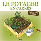 Couverture du livre « Le potager en carrés - Le guide complet » de Karin Maucotel aux éditions Editions Asap