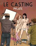 Couverture du livre « Le casting » de Pylate aux éditions Dynamite