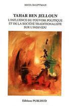 Couverture du livre « Tahar ben jelloun l'influence du pouvoir » de Maya Hauptman aux éditions Publisud