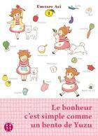 Couverture du livre « Le bonheur c'est simple comme un bento de Yuzu T.1 » de Umetaro Aoi aux éditions Nobi Nobi