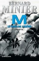Couverture du livre « M, le bord de l'abîme » de Bernard Minier aux éditions Xo