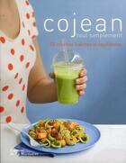 Couverture du livre « Cojean tout simplement ; 50 recettes fraîches et équilibrées » de Caroline Desages et Alain Cojean aux éditions La Martiniere