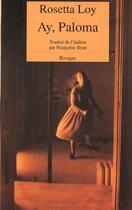 Couverture du livre « Ay paloma » de Rosetta Loy aux éditions Rivages