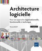 Couverture du livre « Architecture logicielle ; pour une approche organisationnelle, fonctionnelle et technique (2e édition) » de Thomas Bailet aux éditions Eni
