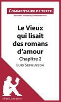 Couverture du livre « Commentaire composé : le vieux qui lisait des romans d'amour de Luis Sepulveda - chapitre 2 » de Jeanne Digne-Matz aux éditions Lepetitlitteraire.fr