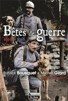 Couverture du livre « Bêtes de guerre 1914-1918 » de Patrick Bousquet aux éditions De Boree