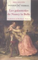 Couverture du livre « Galanteries de nancy la belle t2 (les) - jeunesse du roi henri t 2 » de Ponson Du Terrail Pi aux éditions Alteredit