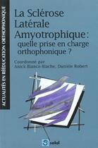 Couverture du livre « Sclerose laterale amyotrophique : quelle prise en charge orthophonique ? » de Collectif aux éditions De Boeck Superieur