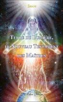 Couverture du livre « Terre de lumière ; le nouveau testament des maitres » de Shani et Urbe Condita aux éditions Arbre Fleuri