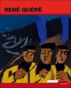 Couverture du livre « René Quéré » de Rene Quere et Francoise Livinec aux éditions Francoise Livinec