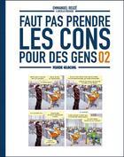 Couverture du livre « Faut pas prendre les cons pour des gens T.2 » de Emmanuel Reuze et Nicolas Rouhaud aux éditions Fluide Glacial