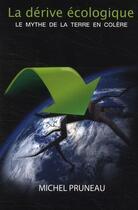 Couverture du livre « La dérive écologique ; le mythe de la terre en colère » de Michel Pruneau aux éditions Transit Editeur