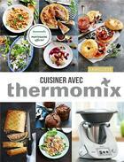 Couverture du livre « Cuisiner avec Thermomix » de Noemie Andre et Elise Delprat-Alvares aux éditions Larousse
