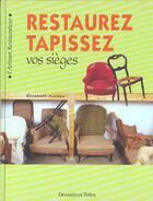 Couverture du livre « Restaurez Et Tapissez Vos Sieges » de Auzepy aux éditions Dessain Et Tolra