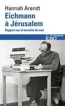 Couverture du livre « Eichmann à Jérusalem » de Hannah Arendt aux éditions Gallimard