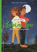 Couverture du livre « Lubin et Lou ; les enfants loups-garous ; trois histoires » de Marion Duval et Helene Gaudy aux éditions Gallimard-jeunesse