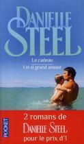 Couverture du livre « Le cadeau ; un si grand amour » de Danielle Steel aux éditions Pocket