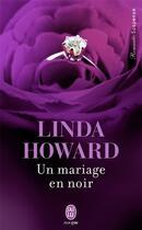 Couverture du livre « Un mariage en noir » de Linda Howard aux éditions J'ai Lu