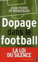 Couverture du livre « Dopage dans le football » de Jean-Pierre De Mondenard aux éditions Jean-claude Gawsewitch