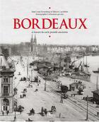 Couverture du livre « Bordeaux à travers la carte postale ancienne » de Jean-Louis Rosenberg aux éditions Herve Chopin