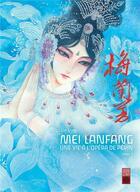 Couverture du livre « Mei Lanfang ; une vie à l'opéra de Pékin T.3 » de Lin Ying aux éditions Urban China