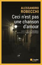 Couverture du livre « Ceci n'est pas une chanson d'amour » de Alessandro Robecchi aux éditions Editions De L'aube