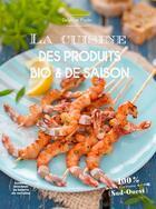 Couverture du livre « La cuisine des produits bio et de saison » de Delphine Paslin aux éditions Sud Ouest Editions