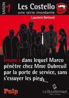 Couverture du livre « Les Costello ; saison 1, épisode 2 ; dans lequel Marco pénètre chez Mme Dubreuil par la porte de service, sans s'essuyer les pieds » de Laurent Bettoni aux éditions La Bourdonnaye