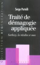 Couverture du livre « Traite de demagogie appliquee: sarkozy, la recidive et nous » de Serge Portelli aux éditions Michalon