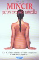 Couverture du livre « Mincir par les remedes naturels » de Isabelle Estournel aux éditions Cristal