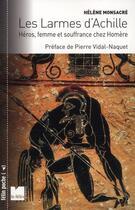 Couverture du livre « Les larmes d'Achille ; héros, femme et souffrance chez Homère » de Helene Monsacre aux éditions Felin