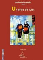 Couverture du livre « Un drôle de Jules » de Nathalie Dujardin aux éditions Henry