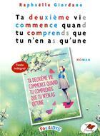 Couverture du livre « Ta deuxième vie commence quand tu comprends que tu n en as qu'une » de Raphaelle Giordano aux éditions Terres Rouges