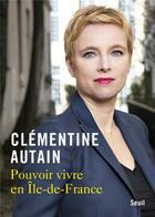 Couverture du livre « Pouvoir vivre en Ile-de-France » de Clementine Autain aux éditions Seuil