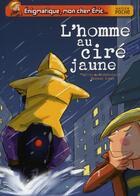 Couverture du livre « Énigmatique, mon cher Eric ; l'homme au ciré jaune » de Sylvie De Mathuisieulx et Therese Bonte aux éditions Hatier