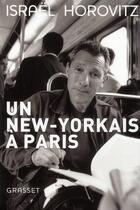 Couverture du livre « Un New-Yorkais à Paris : mémoires » de Israel Horovitz aux éditions Grasset Et Fasquelle