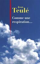 Couverture du livre « Comme une respiration... » de Jean Teulé aux éditions Julliard