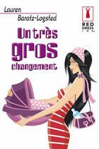 Couverture du livre « Un très gros changement » de Lauren Baratz-Logsted aux éditions Harlequin